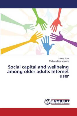 Social Capital and Wellbeing Among Older Adults Internet User (Paperback)