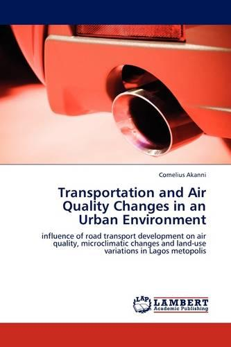 Transportation and Air Quality Changes in an Urban Environment (Paperback)