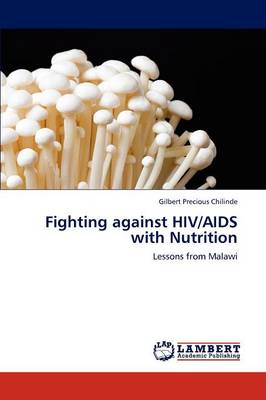 Fighting Against HIV/AIDS with Nutrition (Paperback)