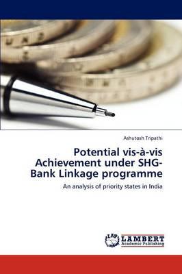 Potential VIS-A-VIS Achievement Under SHG-Bank Linkage Programme (Paperback)