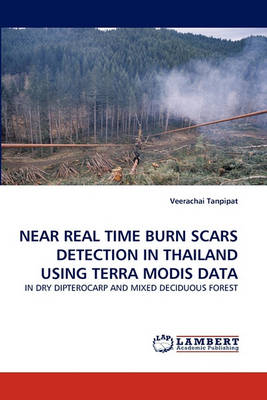 Near Real Time Burn Scars Detection in Thailand Using Terra Modis Data (Paperback)