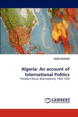 Algeria: An Account of International Politics (Paperback)