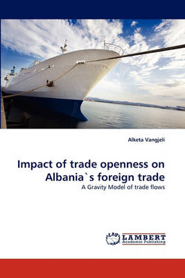 Impact of Trade Openness on Albania's Foreign Trade (Paperback)