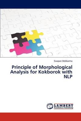 Principle of Morphological Analysis for Kokborok with Nlp (Paperback)