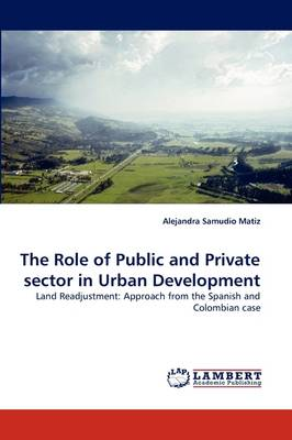 The Role of Public and Private Sector in Urban Development (Paperback)