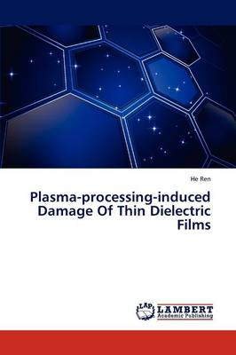 Plasma-Processing-Induced Damage of Thin Dielectric Films (Paperback)