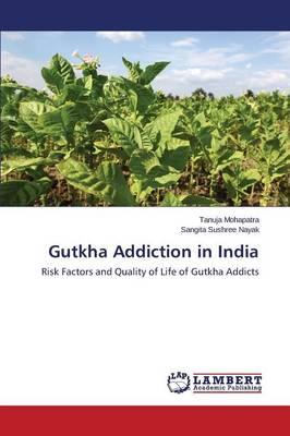 Gutkha Addiction in India (Paperback)