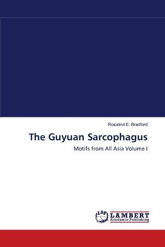 The Guyuan Sarcophagus (Paperback)
