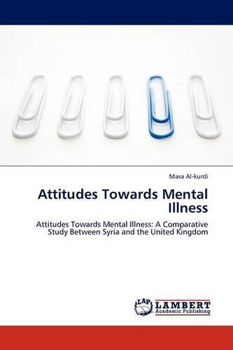 Attitudes Towards Mental Illness (Paperback)