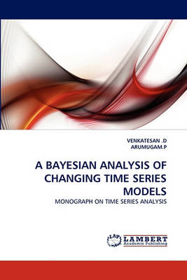 A Bayesian Analysis of Changing Time Series Models (Paperback)