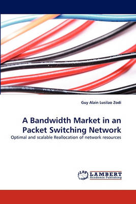 A Bandwidth Market in an Packet Switching Network (Paperback)