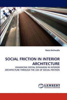Social Friction in Interior Architecture (Paperback)