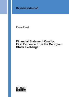 Financial Statement Quality: First Evidence from the Georgian Stock Exchange - Berichte aus der Betriebswirtschaft (Paperback)