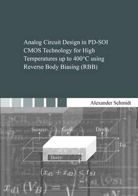 Analog Circuit Design in PD-SOI CMOS Technology for High Temperatures Up to 400 C Using Reverse Body Biasing (RBB) - Berichte aus der Elektrotechnik (Paperback)