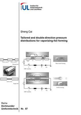 Tailored and Double-Direction Pressure Distributions for Vaporizing-Foil Forming: 1 - Dortmunder Umformtechnik 87 (Paperback)
