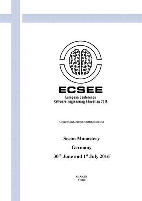 European Conference on Software Engineering Education: ECSEE 2016, 30th June and 1st July 2016, Seeon Monastery: 1 - Berichte aus der Informatik (Paperback)