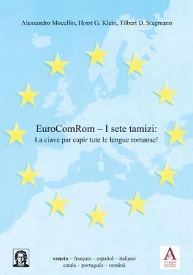 EuroComRom - I sete tamizi:: La ciave par capir tute le lengue romanse! - Editiones EuroCom 20 (Paperback)