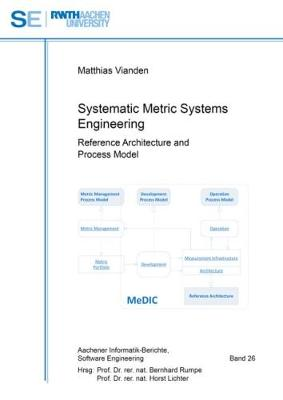 Systematic Metric Systems Engineering: Reference Architecture and Process Model - Aachener Informatik-Berichte, Software Engineering 26 (Paperback)