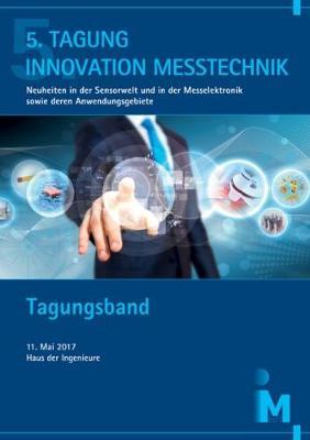 Tagung Innovation Messtechnik - Innovative Metrology: Neuheiten in der Sensorwelt und in der Messelektronik Sowie Deren Anwendungsgebiete - Messtechnik und Sensorik (Paperback)