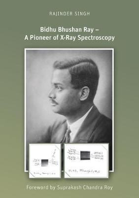 Bidhu Bhushan Ray - A Pioneer of X-Ray Spectroscopy - Wissenshaftsgeschichte (Paperback)