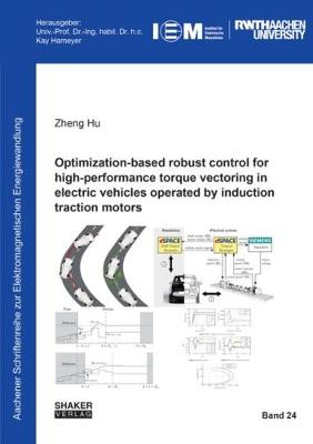 Optimization-Based Robust Control for High-Performance Torque Vectoring in Electric Vehicles Operated by Induction Traction Motors - Aachener Schriftenreihe zur Elektromagnetischen Energiewandlung 24 (Paperback)