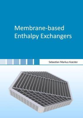 Membrane-Based Enthalpy Exchangers - Berichte aus der Verfahrenstechnik (Paperback)