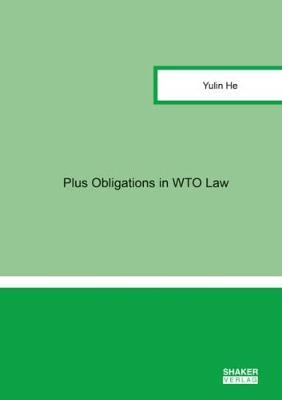 Plus Obligations in WTO Law - Berichte aus der Rechtswissenschaft (Paperback)