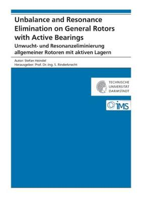 Unbalance and Resonance Elimination on General Rotors with Active Bearings: Unwucht- und Resonanzeliminierung allgemeiner Rotoren mit aktiven Lagern - Forschungsberichte Mechatronische Systeme im Maschinenbau (Paperback)
