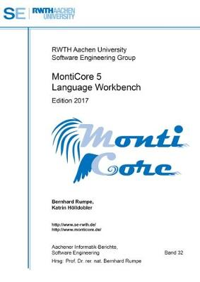 MontiCore 5 Language Workbench: Edition 2017 - Aachener Informatik-Berichte, Software Engineering 32 (Paperback)