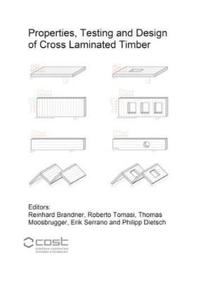 Properties, Testing and Design of Cross Laminated Timber: A state-of-the-art report by COST Action FP1402 / WG 2 - Berichte aus dem Bauwesen (Paperback)