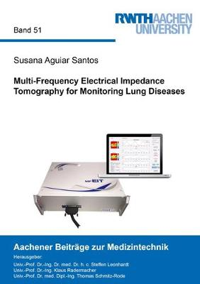 Multi-Frequency Electrical Impedance Tomography for Monitoring Lung Diseases - Aachener Beitrage zur Medizintechnik 51 (Paperback)
