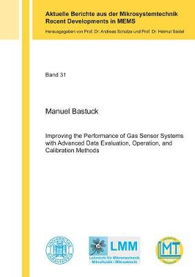 Improving the Performance of Gas Sensor Systems with Advanced Data Evaluation, Operation, and Calibration Methods - Aktuelle Berichte aus der Mikrosystemtechnik - Recent Developments in MEMS 31 (Paperback)
