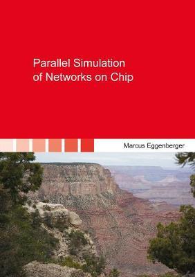 Parallel Simulation of Networks on Chip - Berichte aus der Informatik (Paperback)