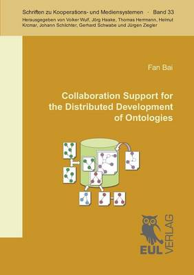 Collaboration Support for the Distributed Development of Ontologies (Paperback)