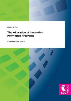 The Allocation of Innovation Promotion Programs: An Empirical Analysis (Paperback)