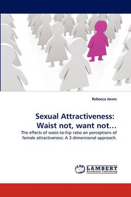 Sexual Attractiveness: Waist Not, Want Not... (Paperback)