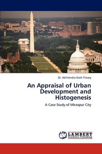 An Appraisal of Urban Development and Histogenesis (Paperback)