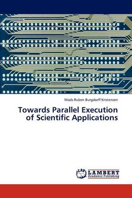 Towards Parallel Execution of Scientific Applications (Paperback)