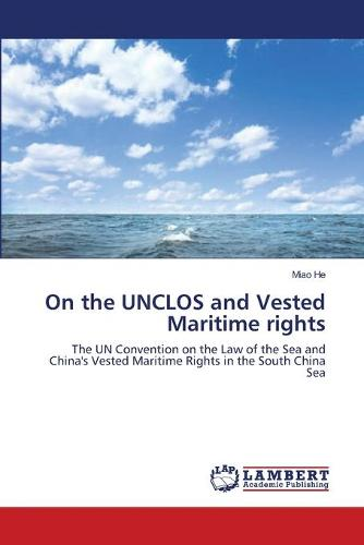 On the Unclos and Vested Maritime Rights (Paperback)
