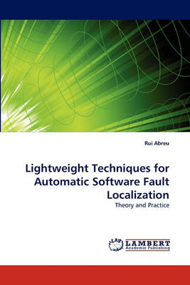 Lightweight Techniques for Automatic Software Fault Localization (Paperback)