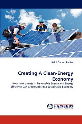 Creating a Clean-Energy Economy (Paperback)