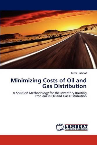 Minimizing Costs of Oil and Gas Distribution (Paperback)