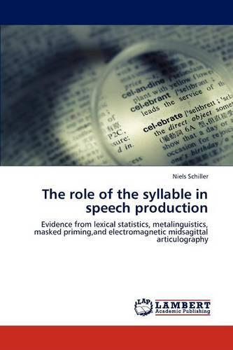 The Role of the Syllable in Speech Production (Paperback)