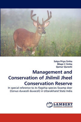 Management and Conservation of Jhilmil Jheel Conservation Reserve (Paperback)
