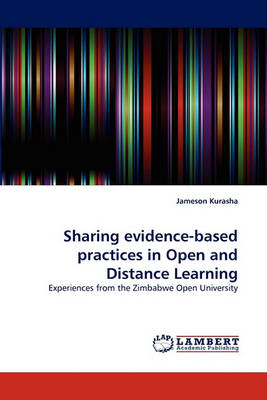 Sharing Evidence-Based Practices in Open and Distance Learning (Paperback)