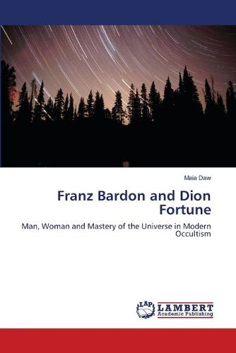 Franz Bardon and Dion Fortune (Paperback)