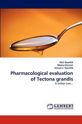 Pharmacological Evaluation of Tectona Grandis (Paperback)