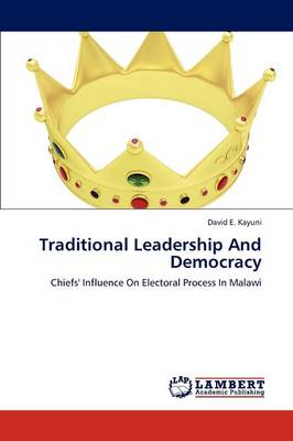 Traditional Leadership and Democracy (Paperback)