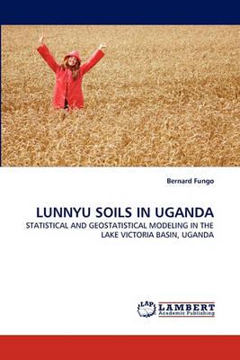 Lunnyu Soils in Uganda (Paperback)