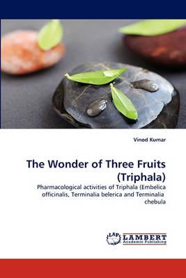 The Wonder of Three Fruits (Triphala) (Paperback)